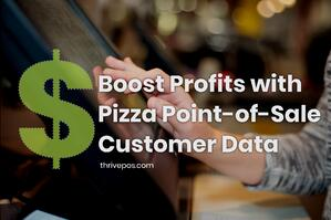 Boost Sales with Pizza Point of Sale Customer Data